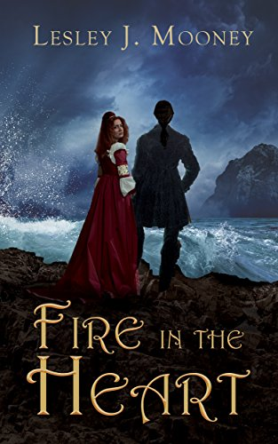 Fire in the Heart by [Mooney, Lesley J]
