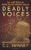 Deadly Voices: The True Story of Serial Killer Herbert Mullin