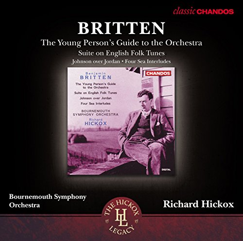 Britten: Young Person's Guide to the Orchestra, Suite on English Folk Tunes, Johnson over Jordan, Four Sea Interludes