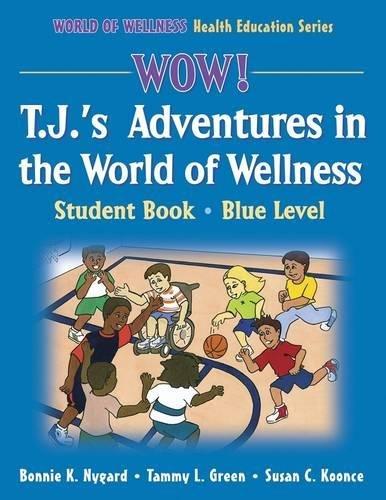 Wow! T.J.'s Adventures World of Wellness:Stdnt Bk-Blue Lvl-Paper: Student Book (World of Wellness Health Education Serie