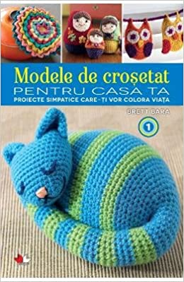 Modele De Crosetat Pentru Casa Ta Vol.1 (Romanian Edition): Brett Bata: 9786067413854: Amazon.com: Books