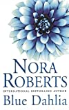 Front cover for the book Blue Dahlia by Nora Roberts