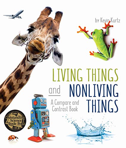 Living Things and Nonliving Things: A Compare and Contrast Book (Arbordale Collection)