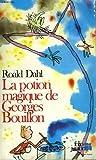 La Potion Magique de Georges Bouillon, Roald Dahl, 2070334635