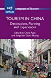 Tourism in China : Destinations, Planning and Experiences, , 1845414012