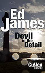 Devil in the Detail: A small town mourns the death of a daughter (DC Scott Cullen Crime Series Book 2) (English Edition)