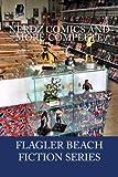 Nerdz Comics And More Complete (Flagler Beach Fiction Series Book 5)