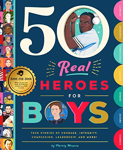 50 Real Heroes for Boys: True Stories of Courage, Integrity, Kindness, Empathy, Compassion, and More! (Word Hero)
