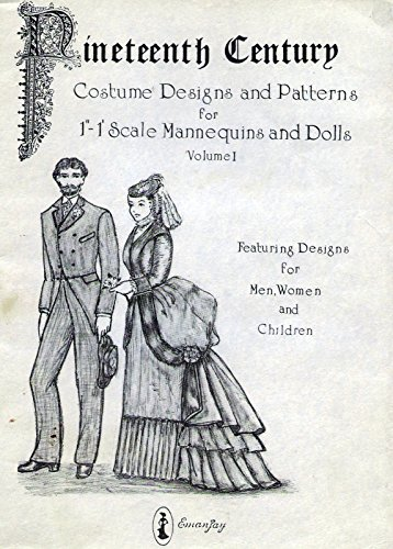 "Nineteenth Century Costume Designs and Patterns for 1"" - 1"