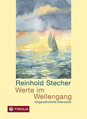 Werte im Wellengang: Ungewöhnliche Interviews. Mit Aquarellen des Autors.