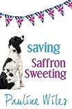 Saving Saffron Sweeting, Pauline Wiles, 0988973103