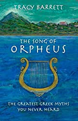 The Song of Orpheus: The Greatest Greek Myths You Never Heard