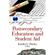 Postsecondary Education and Student Aid (Education in a Competitive and Globalizing World)