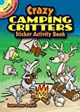 img - for Crazy Camping Critters Sticker Activity Book (Dover Little Activity Books Stickers) book / textbook / text book