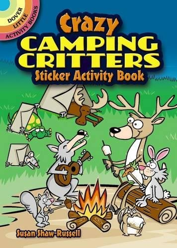 Crazy Camping Critters Sticker Activity Book (Dover Little Activity Books Stickers)