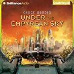 Under the Empyrean Sky: The Heartland Trilogy, Book 1 | Chuck Wendig