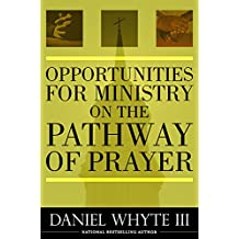 Opportunities for Ministry On the Pathway of Prayer