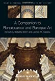 img - for A Companion to Renaissance and Baroque Art by Babette Bohn (2013-03-04) book / textbook / text book
