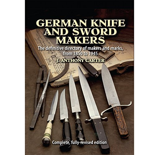 German Knife and Sword Makers by J. Anthony Carter - Complete Edition A to Z ()