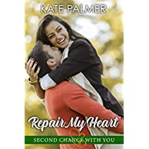 Repair My Heart (Second Chance with You Book 7)