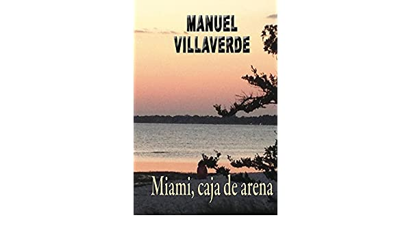 Amazon.com: Miami, caja de arena (Spanish Edition) eBook: Manuel Villaverde: Kindle Store
