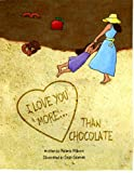 i love you more than chocolate - I Love You More... Than Chocolate