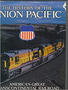 The History of Union Pacific: America's Great