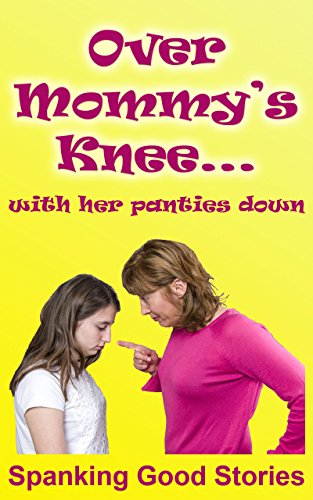 Over Mommy's Knee ...: with her panties down