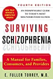 Self Help Shelf Surviving Schizophrenia: A Manual for Families, Consumers, and Providers (4th Edition)