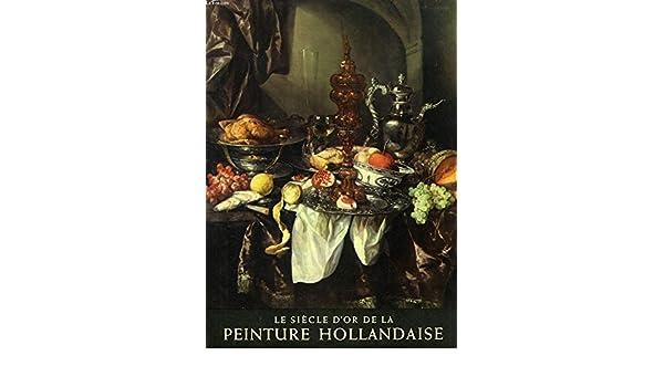 Le Siecle Dor De La Peinture Hollandaise Pierre Descargues Amazon