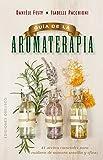 Guia de la aromaterapia (Spanish Edition)