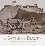 Of Battle and Beauty, Dave Harris and Felice Beato, 0899511007
