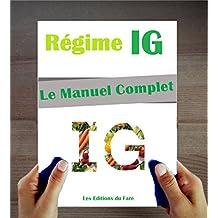 Le Manuel du Régime IG : Index Glycémique. Le Guide du régime, Conseils Pratiques, Recettes et Menus. (French Edition)