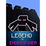 Minecraft: Legend Of EnderSpider (ENDVENTURES SERIES Book 5)