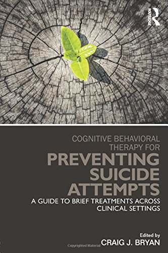 Cognitive Behavioral Therapy for Preventing Suicide Attempts: A Guide to Brief Treatments Across Clinical Settings (Clin