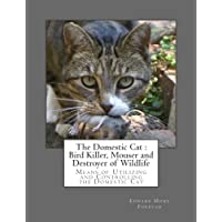 The Domestic Cat : Bird Killer, Mouser and