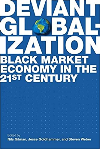 Deviant Globalization: Black Market Economy in the 21st