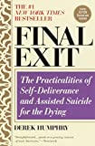 img - for Final Exit: The Practicalities of Self-Deliverance and Assisted Suicide for the Dying, 3rd Edition book / textbook / text book