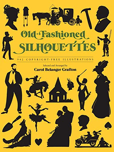 - Old-Fashioned Silhouettes: 942 Copyright-Free Illustrations (Dover Pictorial Archive)