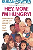 Hey Mom! I'm Hungry!, Susan Powter, 0684833913