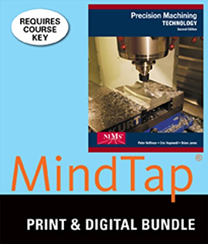 Bundle: Precision Machining Technology, 2nd + Workbook and Projects Manual + MindTap Mechanical Engineering, 2 terms (12 months) Printed Access Card