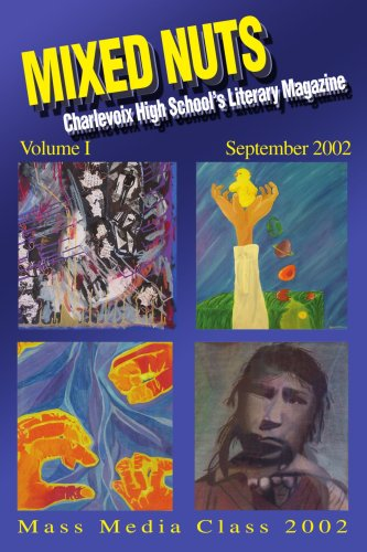 Mixed Nuts: Charlevoix High School's Literary MagazineVolume - Charlevoix Collection