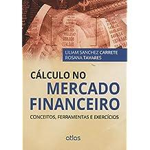 Cálculo No Mercado Financeiro: Conceitos, Ferramentas E Exercícios