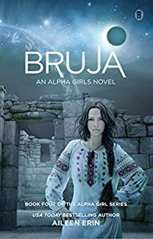 Bruja (Alpha Girl Book 4) by [Erin, Aileen]