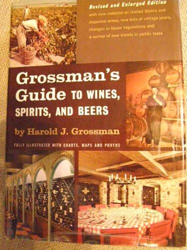 Grossman's Guide to Wines, Spirits, and Beers Revised & Enlarged Edition. (1964) (4th Edition, Revised and Enlarged.) (Grossmans Beer Wine Spirit)