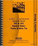 Allis Chalmers 302 303 Square Baler Operators Manual