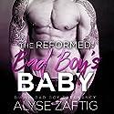 The Reformed Bad Boy's Baby Audiobook by Alyse Zaftig Narrated by Noel Harrison, Beth Roeg