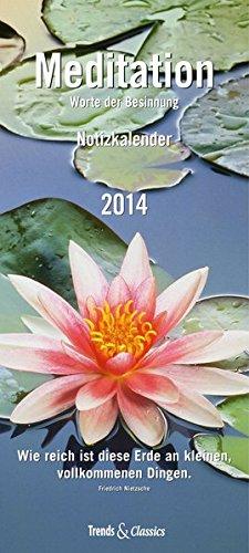 Meditation 2014 - Worte der Besinnung, Trends & Classics Notizkalender