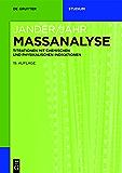 Massanalyse: Titrationen mit chemischen und physikalischen Indikationen (De Gruyter Studium)
