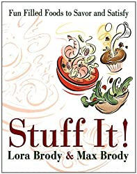 Stuff It!: Fun Filled Foods To Savor And Satisfy